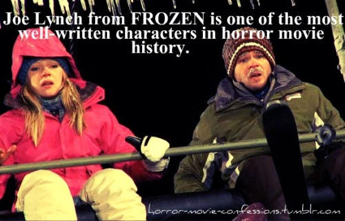 """Joe Lynch from FROZEN is one of the most well-written characters in horror movie history."""