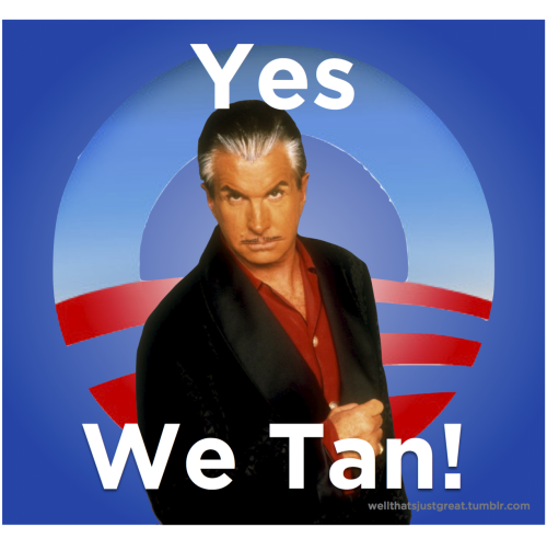 "wellthatsjustgreat:  Yes We Tan! (sorry, ilovesahar, I refuse to do anything that references ""Jersey Shore."" We're so close to seeing that piece of pop culture detritus float away that I don't want to get it the way!) Ag"