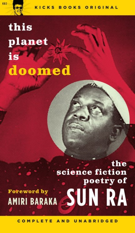 note-a-bear:  sweatbtwn:  this planet is doomed: the science fiction poetry of SUN RA foreword by Amiri Baraka  Ooooh, this is a must have.I think my new project will be to develop a specific collection of Black Scifi and Fantasy. Just because.