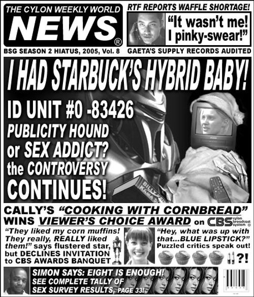 The Cylon Weekly World News (CWWN) Vol. 8. Stay tuned for tomorrow's edition!