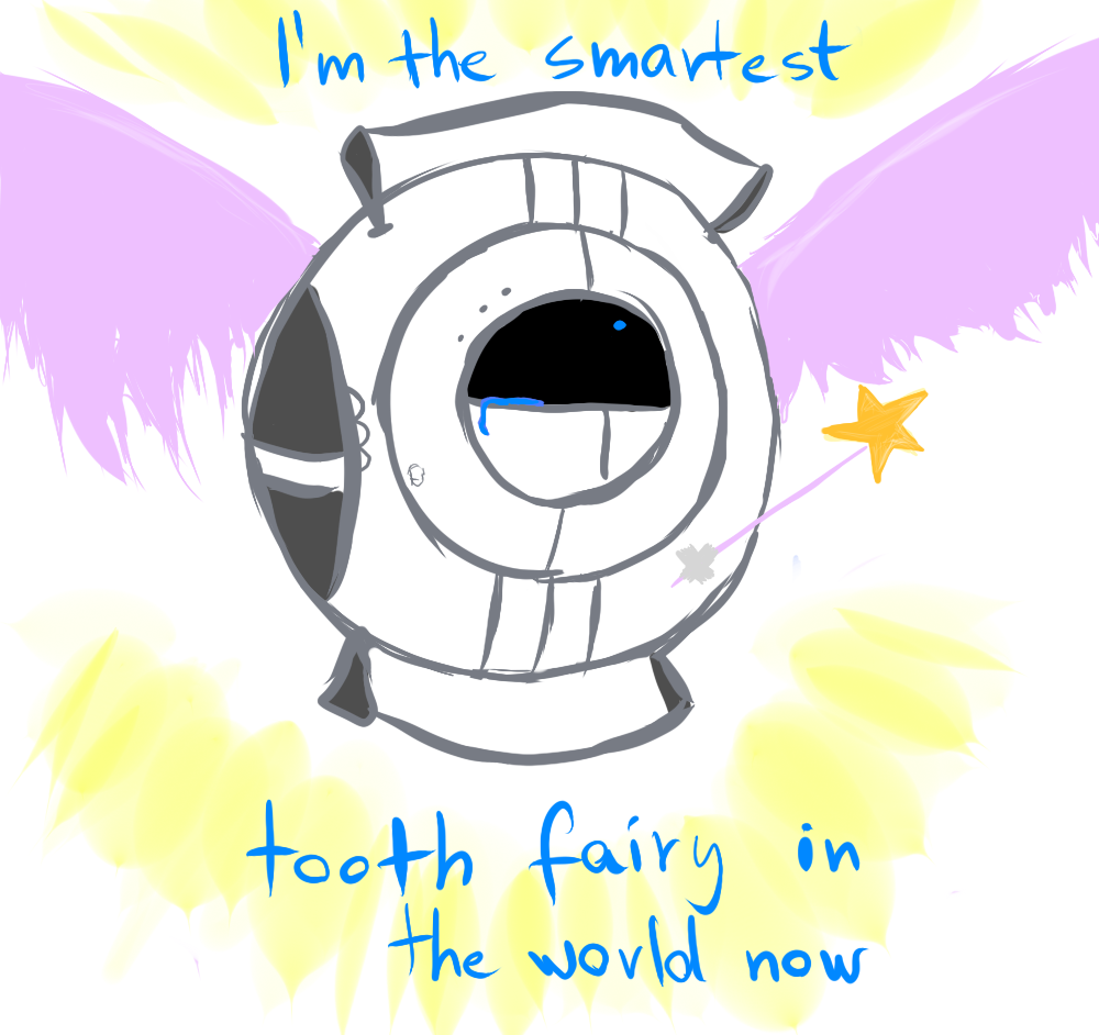 lookatmetryingtodraw:  I watched the 'Tooth Fairy' and couldn't help but imagine this. I have a feeling Wheatley would be a terrible tooth fairy, he would probably take your tooth and forget to leave money, or put other kids' tooth under your pillow.  d'awww
