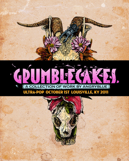 GRUMBLEBAKERY! I'll have a whole slew of posters/prints/whatever at this show.  Live entertainment will be:Snorting broken glassMaking methamphetamines (workshop) in front of the shop (FREE SAMPLES)Jagermeister InjectionsMolotav Cocktail DodgeballAnd if possible, there will be a Civil War Era cannon shooting actual Grumblecakes at passerby