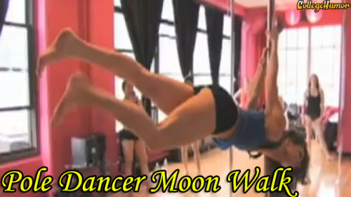 Pole Dancer Moon Walk  - (click to watch) It's like a sexy version of Michael Jackson, but not LaToya.