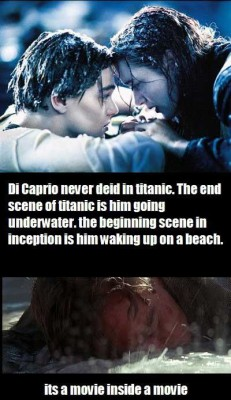 Did you know? … Jack Dawson never died in Titanic?  It was a movie inside a movie.