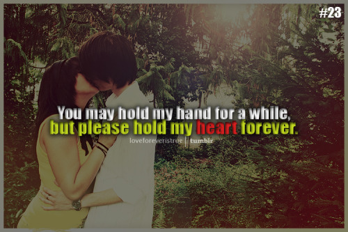 loveforeveristrue:  ♥ Hold on to my heart forever, ♥ My Love ♥