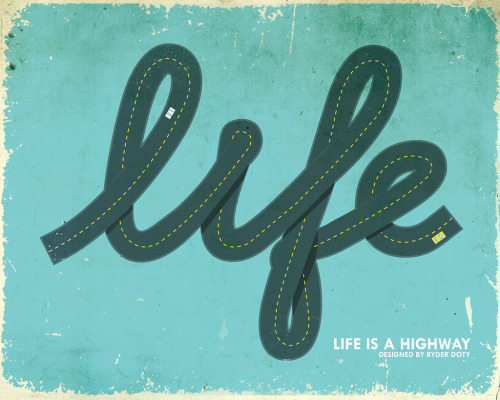 weandthecolor:  Life is a Highway Design by Ryder Doty. More graphic design inspiration. posted byW.A.T.C. // Facebook // Twitter // Google+