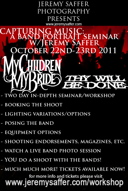 jeremysaffer:  Its Official! - MyChildren MyBride and Thy Will Be Done - are the special guest bands for my upcoming music photgraphy seminar and workshop learn how to set up shoots with bands - lighting - posing - getting your shots in magazines… more info here = jeremysaffer.com/workshop hope to see you there!  I WOULD GIVE SO MUCH TO GO TO THIS!!!