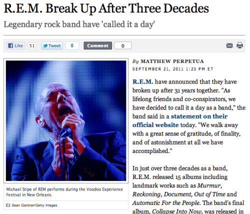 shortformblog:  R.E.M. breaking up after three decades: Excuse us, we have to start crying. (With Mike Mills singing backup.)