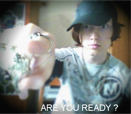 ARE YOU READY??? XD