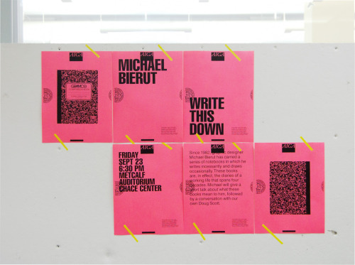 Michael Bierut: Write This DownThis Friday, 9/23 at 6:30 pm  Metcalf Auditorium, Chace CenterRhode Island School of DesignNorth Main Street Free and open to the public. Since 1982, graphic designer Michael Bierut has carried a series of notebooks in which he writes incessantly and draws occasionally. These books are, in effect, the diaries of a working life that spans four decades. Michael will give a short talk about what these books mean to him, followed by a conversation with our own Doug Scott.
