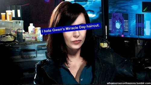 whoniverseconfessions:  'I hate Gwen's Miracle Day haircut.'  looks so old D: