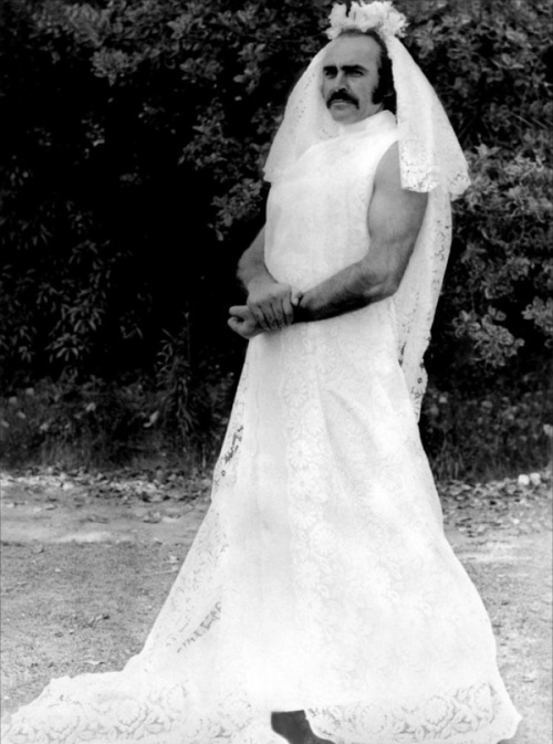 And now for some reason, here's Sean Connery in a wedding dress.