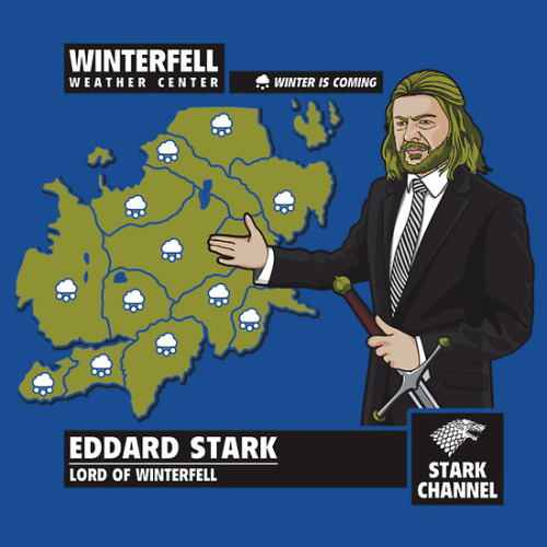 "This is delightfully hilarious! justinrampage:  Lord Meteorologist Eddard Stark brings us the Westeros weather that we all deserve. Fanisetas' hilarious Game of Thrones shirt is now on sale at RedBubble. Just remember… ""Winter is coming"". Winter is Coming by Fanisetas (RedBubble) (Facebook) (Twitter) Via: bamboota"