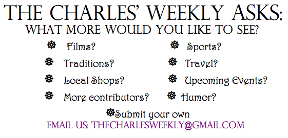 We always want to improve. Send your thoughts to TheCharlesWeekly@gmail.com