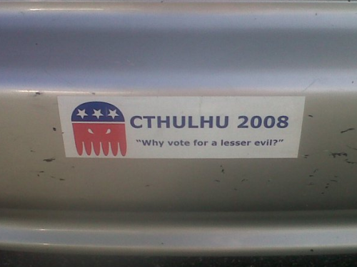 Cthulhu for President He'll make good on his promises. Guaranteed.