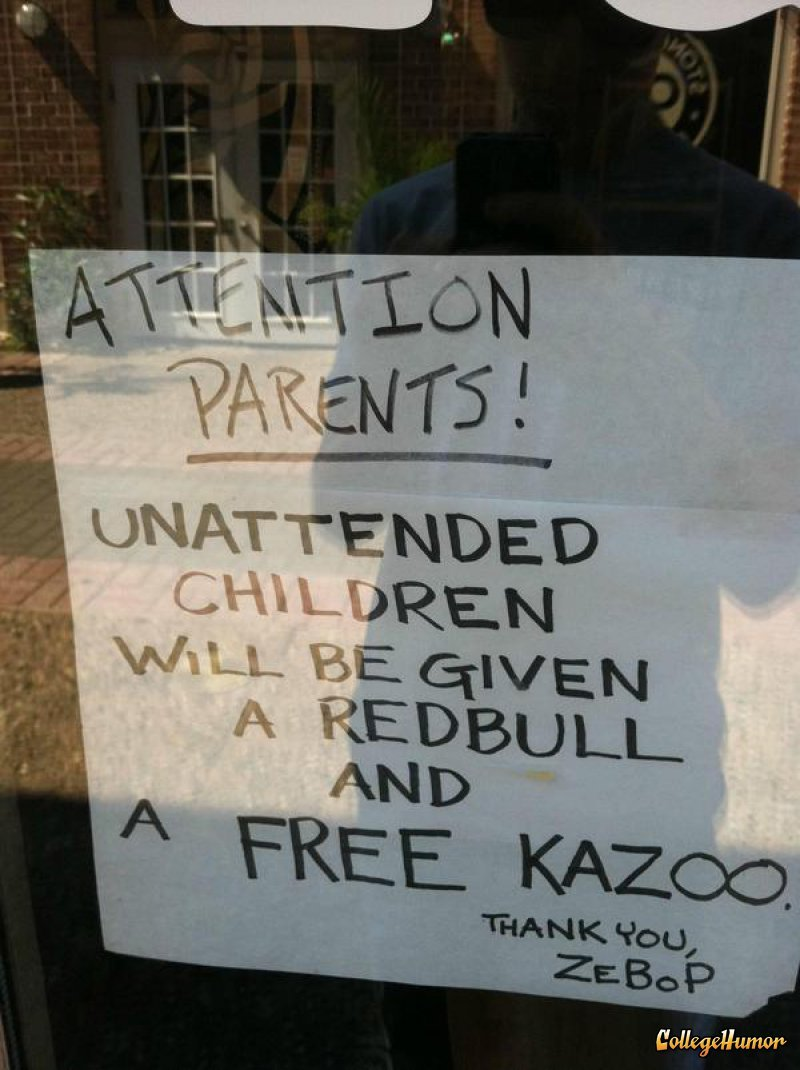 collegehumor:  Unattended Children Warning Sign Don't think for a second you get to ride the bull for free. Those things are expensive.  HAHAHA