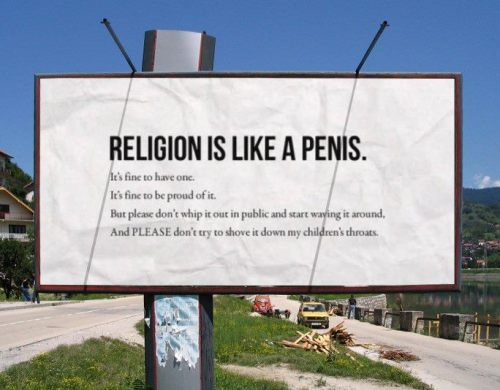 Not sure where this came from but I love this so much!!! RELIGION IS LIKE A PENIS!
