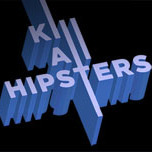 KILL ALL HIPSTERS