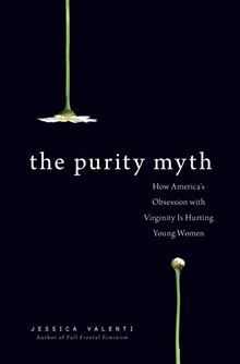 Want a signed copy of The Purity Myth: How America's Obsession with Virginity is Hurting Young Women by Jessica Valenti?  Then donate to the kickstarter campaign for my film Hanna Watches a Porno!