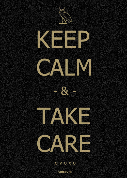 Drake - Take Care… October 24th. Original Content :]