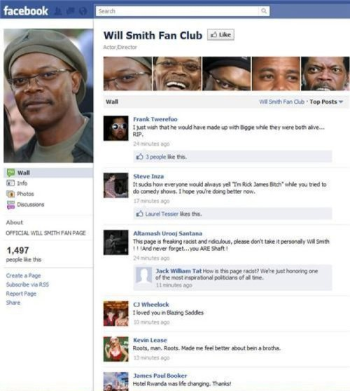 Will Smith Facebook Fan Club I thought racism would have way more than 1,497 fans.