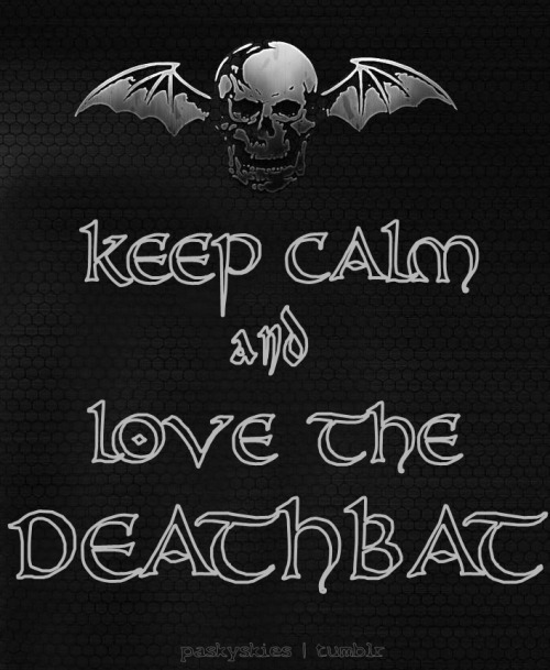 paskyskies:  Keep Calm and Love the DEATHBAT!
