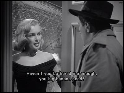 the-asphalt-jungle:   Marilyn Monroe is tired of banana-headed policemen……………..The Asphalt Jungle (1950)  One of her best lines ever………  Great movie