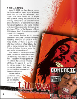 Lil' Wayne: A Milli…Literally. June 10, 2008 may have been a regular day, but a week later music fans of all genres would find out that the self-named, best rapper alive, better known as Lil' Wayne went platinum. Selling 438,000 units in the first day, Tha Carter 3 was one of the most anticipated albums of 2008 and making this his bestselling album to date. via Concrete Memphis Magazine