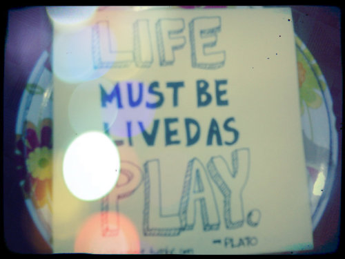 Simply put, have fun! :)
