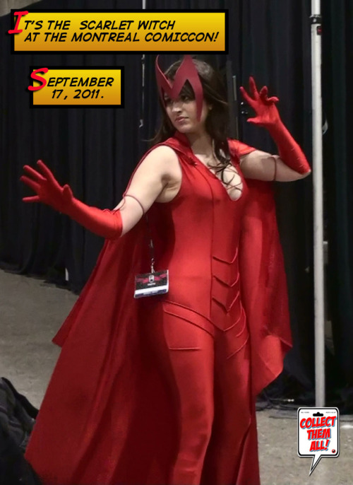 hmb-collect-them-all:  Montreal Comiccon 2011: The Scarlet Witch!  .