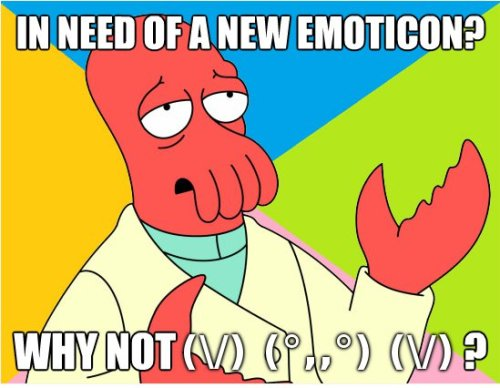 "(V) (°""°) (V)  j'aime cette nouvelle emoticone :D (via Futurama Fanarama: (V) (°""""°) (V) 