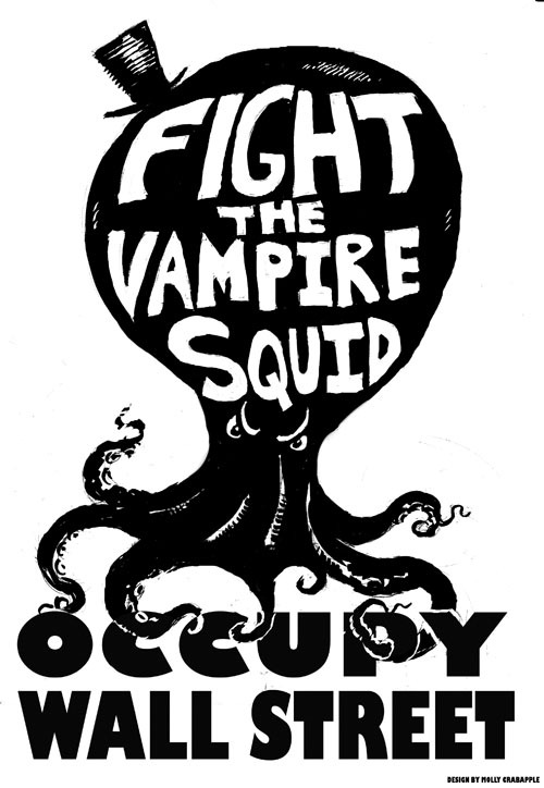 fight the vampire squid: #occupywallstreetmollycrabapple:  My attempt at creating a funny little stencil/protest sign for Occupy Wall Street Not filling things with girlthings and curlicues is deeply against my nature, so I suggest artists actually good at the Bold and Graphic try their own.  But hope mine works. Use, post, stick on everything, make into stickers, spraypaint on walls, put on signs.  And thanks Matt Taibbi for the vampire squid-ness DOWNLOAD BIG VERSION HERE HERE'S HOW TO MAKE A STENCIL DOWNLOAD VECTOR VERSION HERE