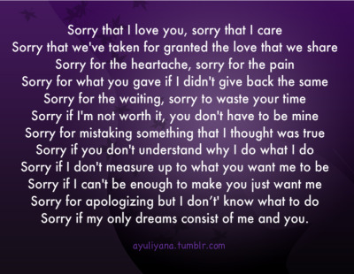 ayuliyana:  I'm sorry for being this way.