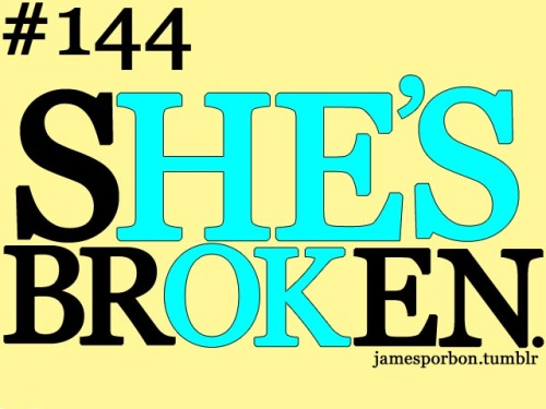 "#144 "" SHE'S BROKEN "" @_jPimp"