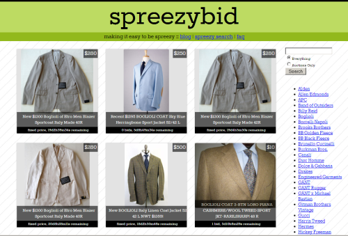 Spreezybid.com: making it easy to be spreezy — I received an email not long ago from Paul Cline, who came up with this site as an easy, visual way to search eBay listings for great gear. Just hit up the search function and click on a brand. It's still under development, so definitely hit him up if you have any suggestions or ideas on how it could be improved. Still, it's a nifty search tool if you're looking for a way to kill some time and steal some stuff cheap.