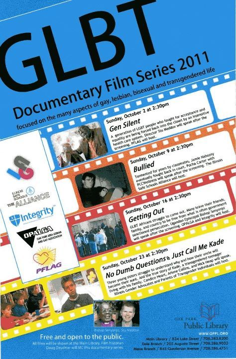 Oak Park Library's Flyer for their LGBT Documentary Month. Movies and discussions run every Sunday throughout October. This is a FREE event in Oak Park, which is conveniently located by the green line and CTA stops, or just off 290. Thank you to the folks at Oak Park PFLAG for passing this on. Spread the word!