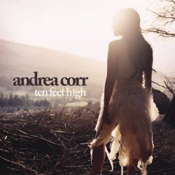 andrea corr / ten feet high (2007) qué lástima que tu disco nuevo sea solo de covers aburridos. 01. hello boys 02. anybody there 03. shame on you (to keep my love from me)04. i do 05. ten feet high 06. champagne from a straw 07. 24 hours 08. this is what it's all about 09. take me i'm yours 10. stupidest girl in the world 11. ideal world 12. shame on you (to keep my love from me) (radio edit) 13. amazing