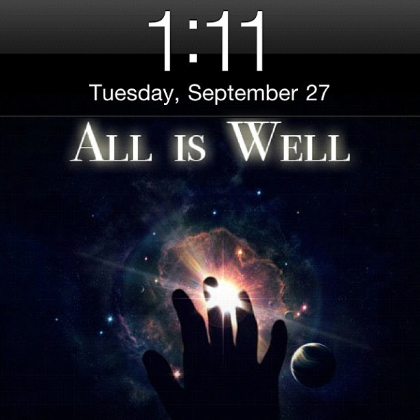 All is well… #1:11 #11:11 #Abraham #universe (Taken with instagram)