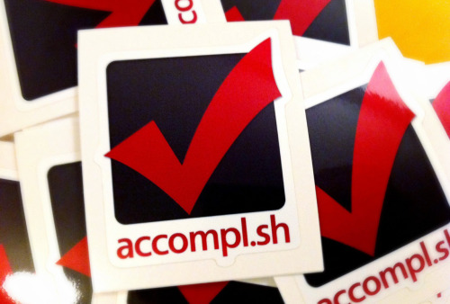 Accompl.sh stickers are in! If you'd like one, send an email with your username and a mailing address to jenn {at} accompl.sh. US and Canada only for now. (Sorry!)