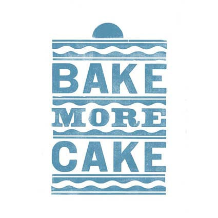 edgina:  Bake More Cake letterpress on Etsy.