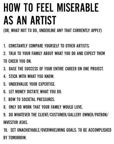 six-little-milk-teeth:  How to feel miserable as an artist