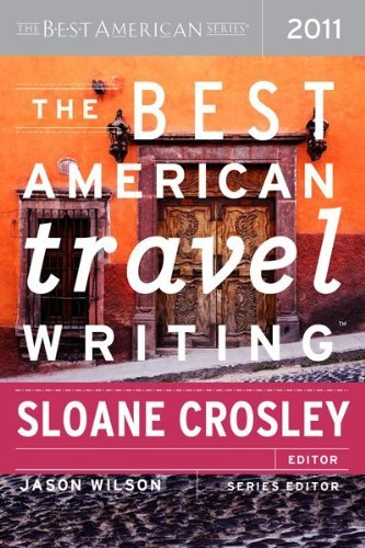 This year, Sloane Crosley guest edits The Best American Travel Writing anthology, joining an impressive list of past guest editors that includes Bill Bryson, Susan Orlean, and Bill Buford.