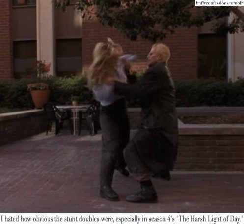 "I 	hated how obvious the stunt doubles were, especially in season 4's 	""The Harsh Light of Day."""