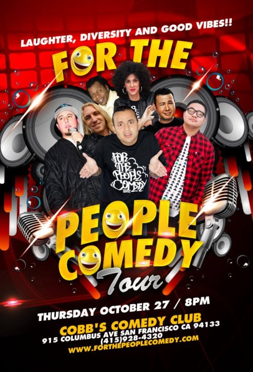 10/27. For the People Comedy @ Cobb's Comedy Club. 915 Columbus Ave. SF. 8 PM. $15. Feat Frankie Quiñones, Tyler Craig, Thai Rivera, Chris Storin, Marcella Arguello, Cory Loykasek, and Bryan Yang.  [Baller.]