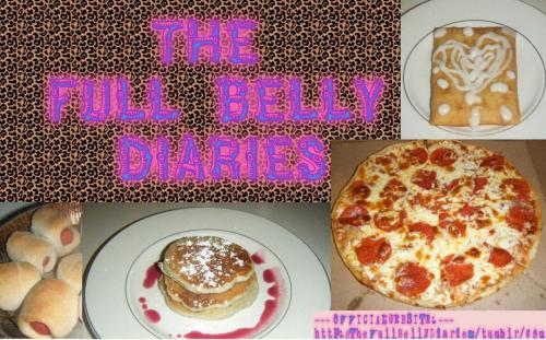Check out THE FULL BELLY DIARIES ~ http://TheFullBellyDiaries.tumblr.com and Like our page on Facebook: http://www.facebook.com/TheFullBellyDiaries xox Sarina