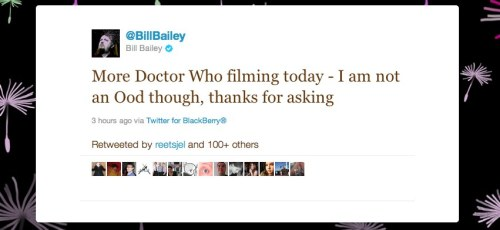 doctorwho:  (Source.)  Cannot convey how excited I am for Bill Bailey on Doctor Who. So this is what it's like to be pretty much caught up, huh?