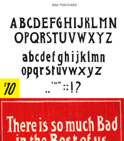 BAD POSTCARD - Upper and Lowercase with limited punctuation now available as an OpenType font for your purchasing, installing, and typing pleasure.  $10.00 - Buy Now