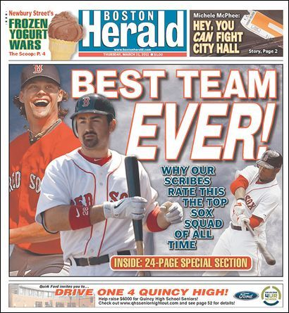 "Boston Herald front page in March 2011 proclaims Red Sox ""Best Team Ever""."