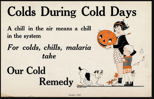 maudelynn:  cold medicine store advert placard, fall, 1922
