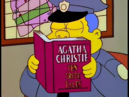 "Not quite Lisa reading but in ""Who Shot Mr. Burns? Part 2,"" Chief Wiggum consults Agatha Christie´s Ten Trite Tales.  Submitted by Prismal"